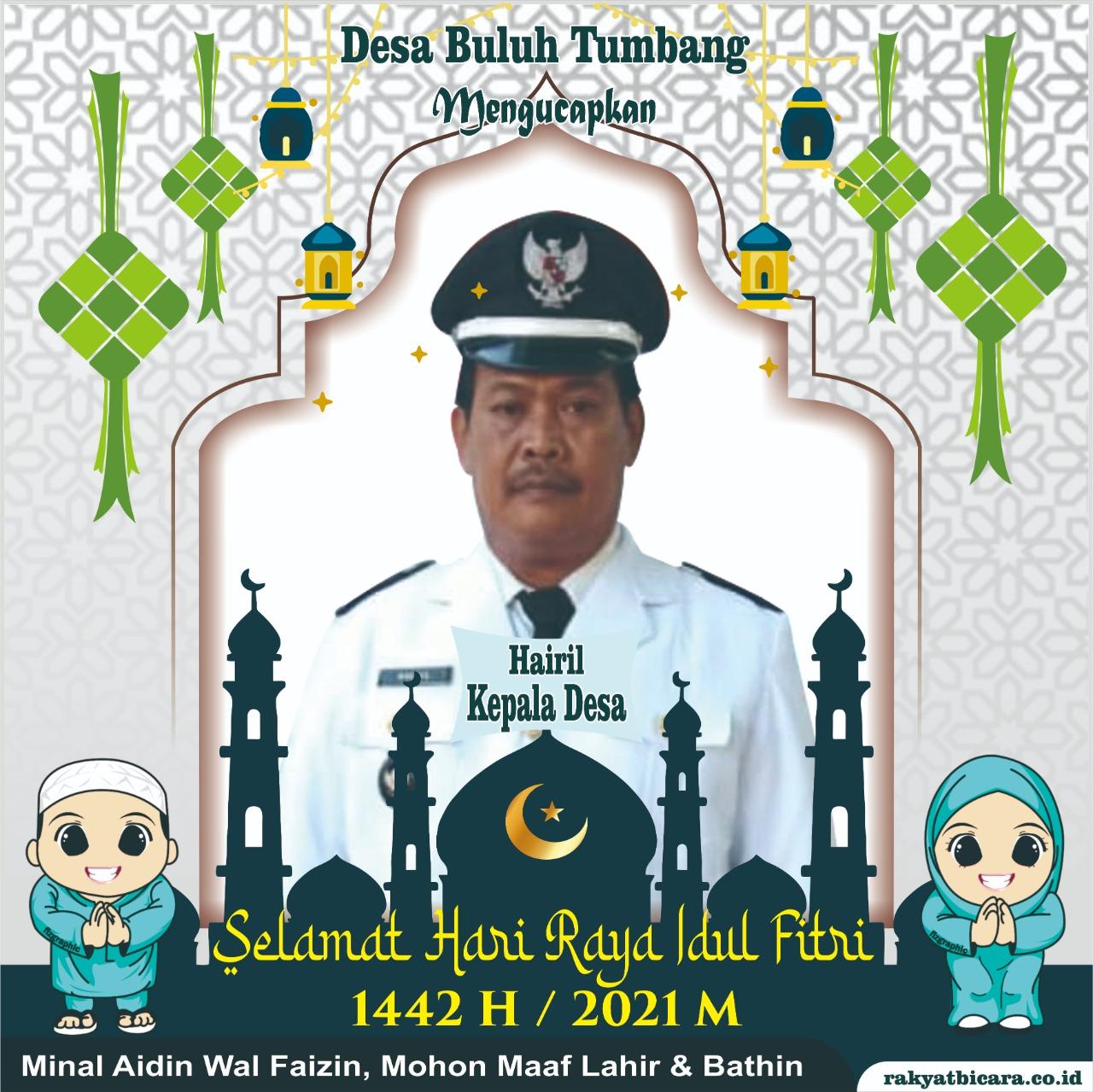 Kepala Desa Buluh Tumbang Beserta Perangkat Desa Mengucapkan: Selamat Idul Fitri 1 Syawal 1442 H