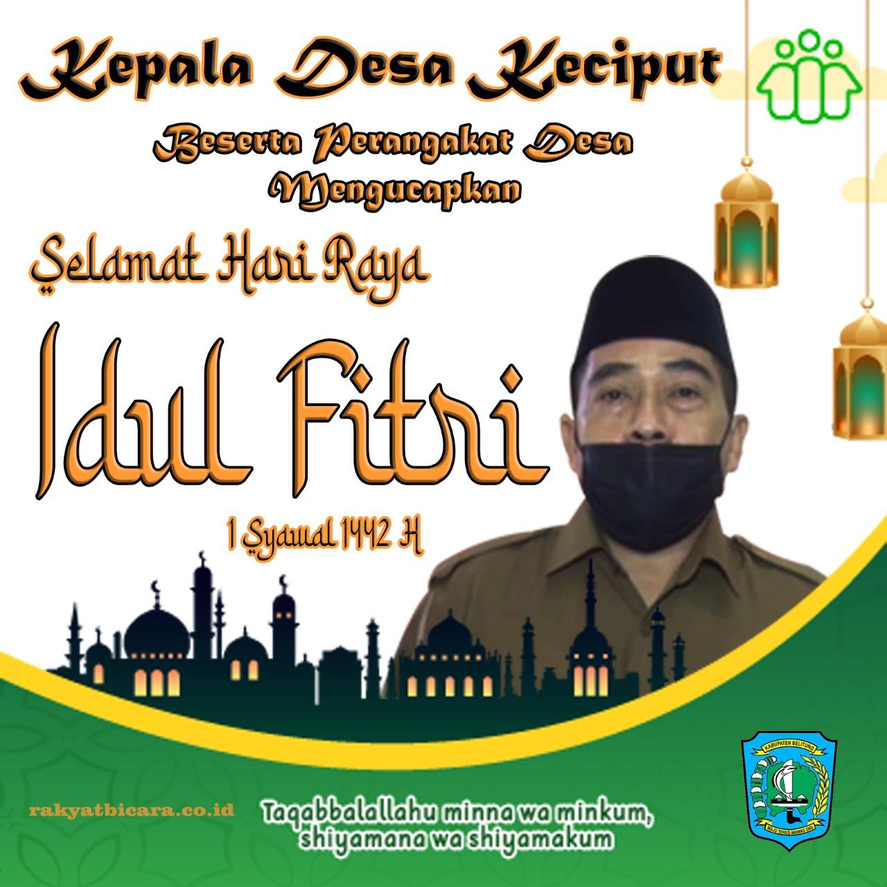 Kepala Desa Keciput Beserta Perangkat Desa Mengucapkan, Selamat Idul Fitri 1 Syawal 1442 H