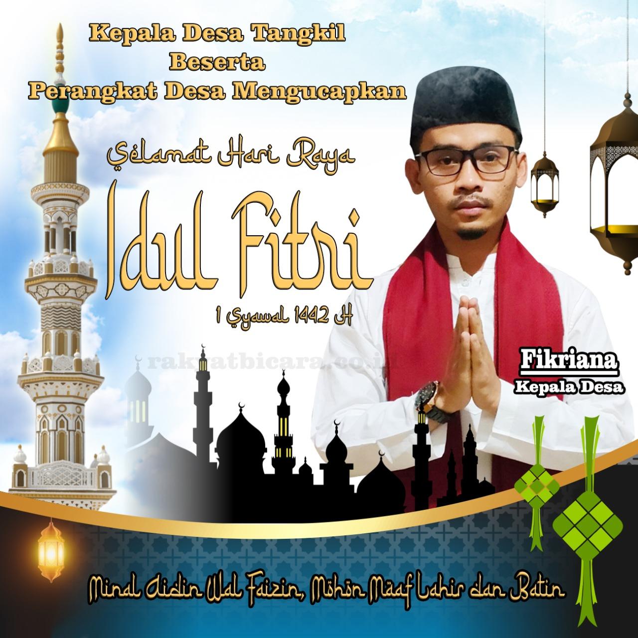 Kepala Desa Tangkil Beserta Perangkat Desa, Mengucapkan Selamat Hari Raya Idul Fitri 1 Syawal 1442 H