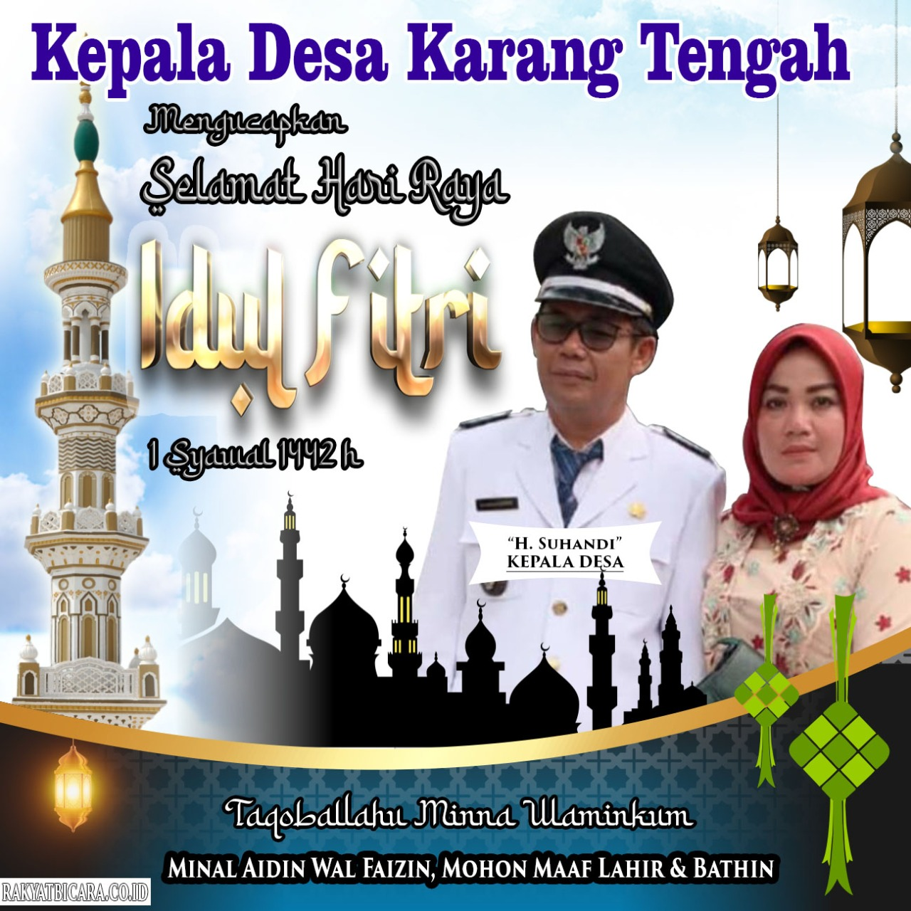 Kepala Desa Karang Tengah Beserta Perangkat Desa, Mengucapkan Selamat Hari Raya Idul Fitri 1 Syawal 1442 H