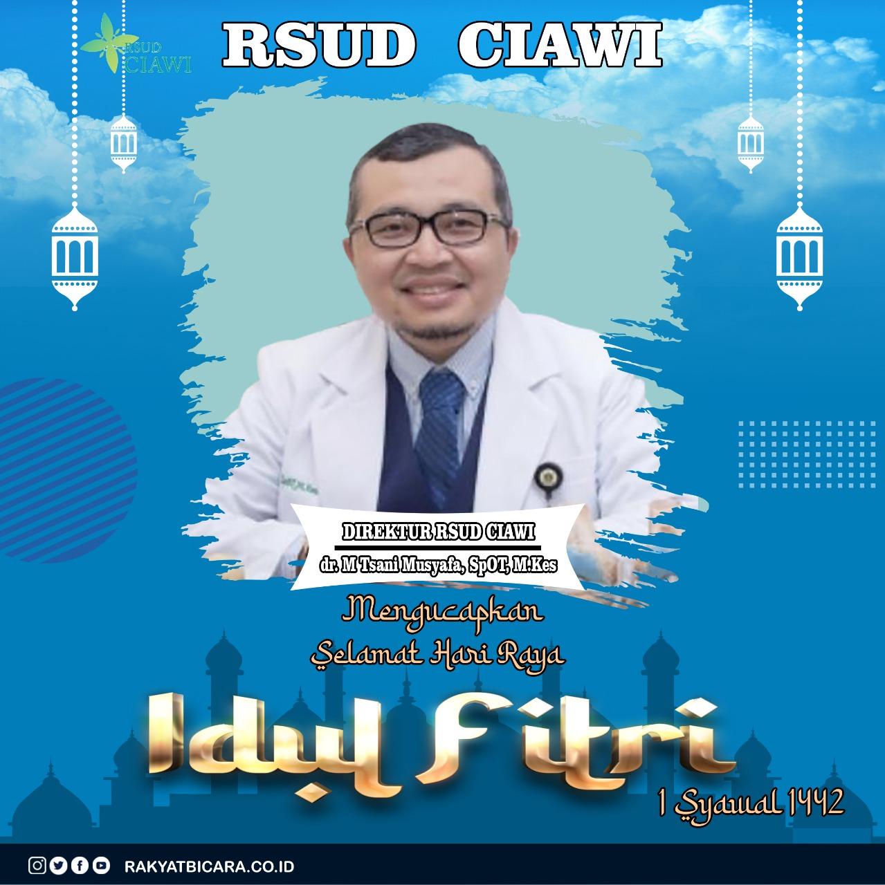 """Pimpinan Berserta Segenap Jajaran RSUD Ciawi, Mengucapkan """" Selamat Hari Raya Idul Fitri """" 1 Syawal 1442 H"""
